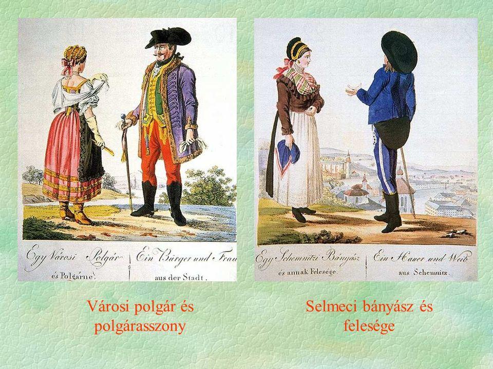 Városi polgár és polgárasszony Selmeci bányász és felesége