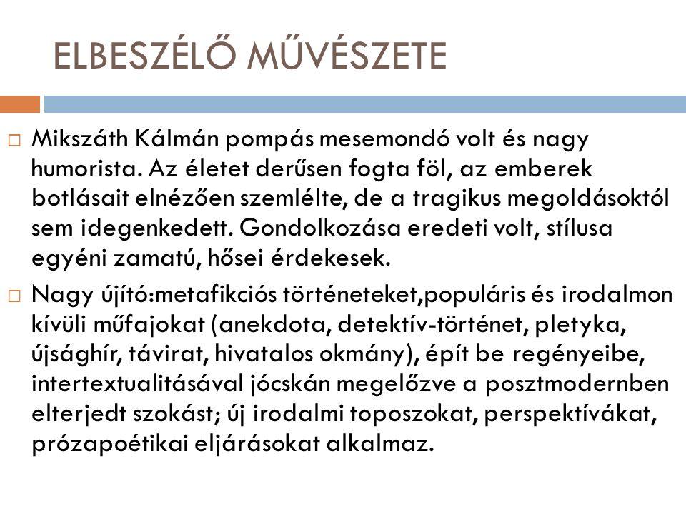 ELBESZÉLŐ MŰVÉSZETE  Mikszáth Kálmán pompás mesemondó volt és nagy humorista.