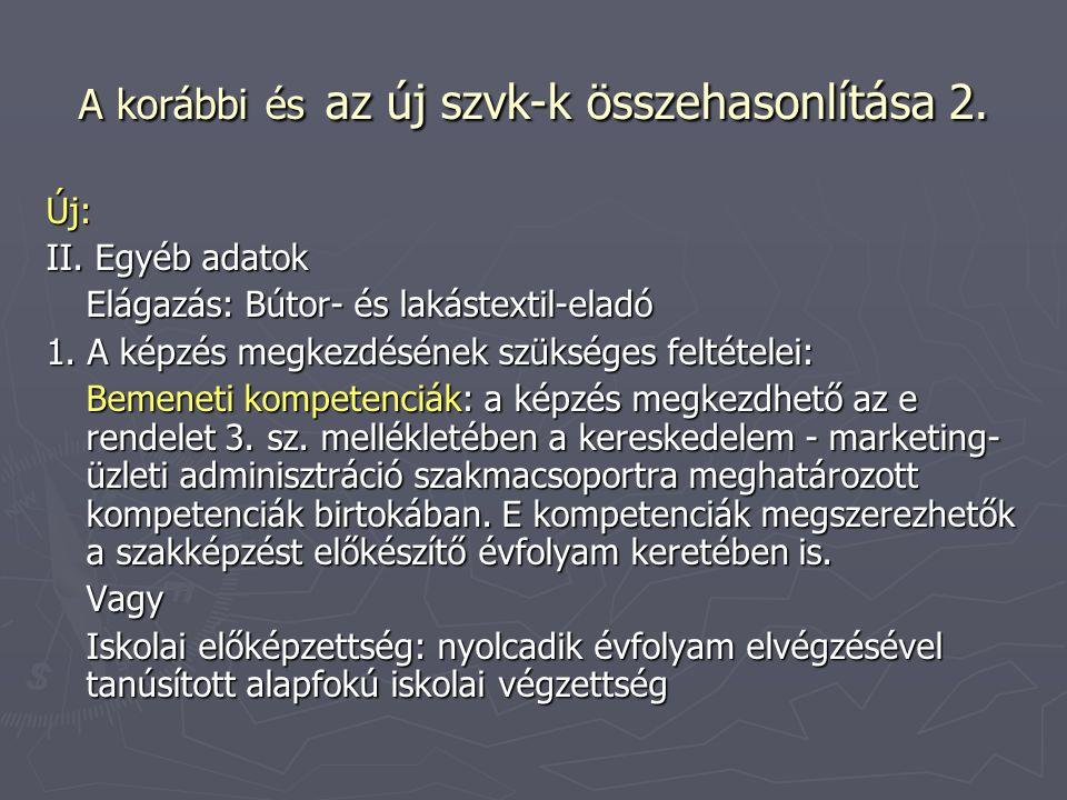 A korábbi és az új szvk-k összehasonlítása 2. Új: II.