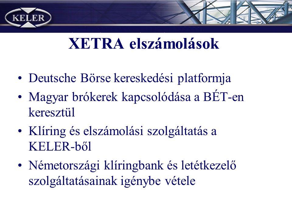 XETRA elszámolások Deutsche Börse kereskedési platformja Magyar brókerek kapcsolódása a BÉT-en keresztül Klíring és elszámolási szolgáltatás a KELER-ből Németországi klíringbank és letétkezelő szolgáltatásainak igénybe vétele
