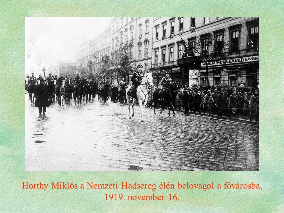 Horthy Miklós a Nemzeti Hadsereg élén belovagol a fővárosba, 1919. november 16.