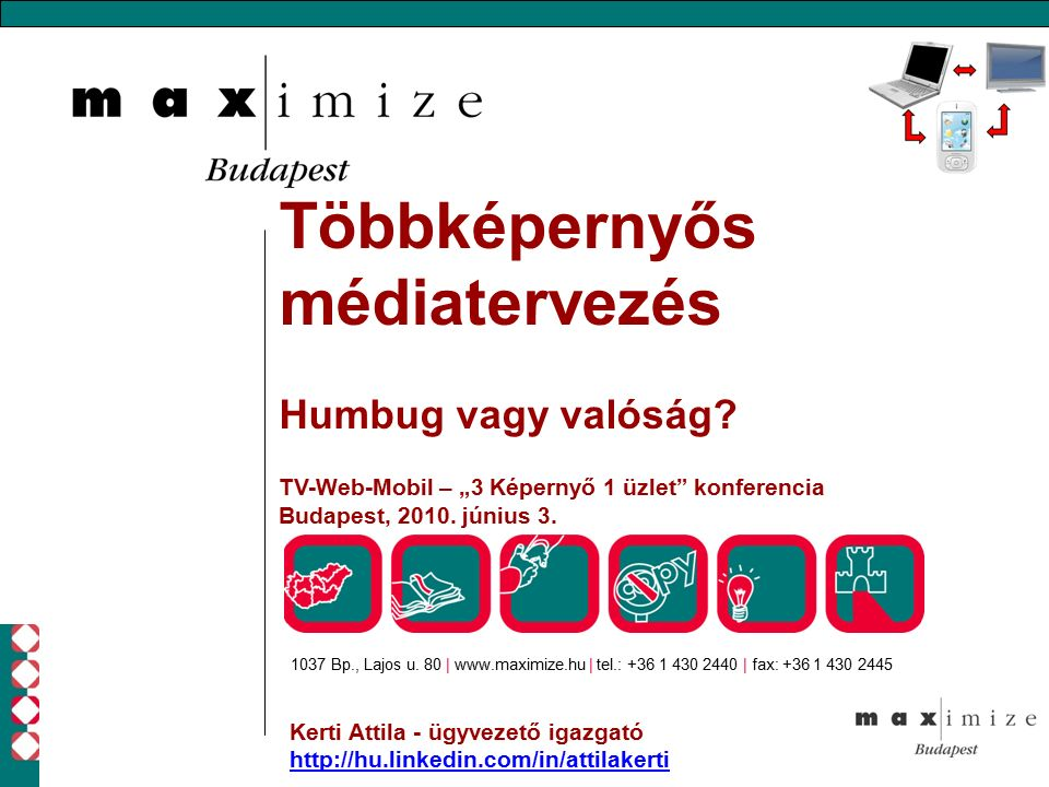 Többképernyős médiatervezés Humbug vagy valóság.