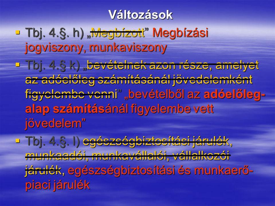  Tbj.25. §-t követően kiegészül a 25/A. §-sal  Tbj.