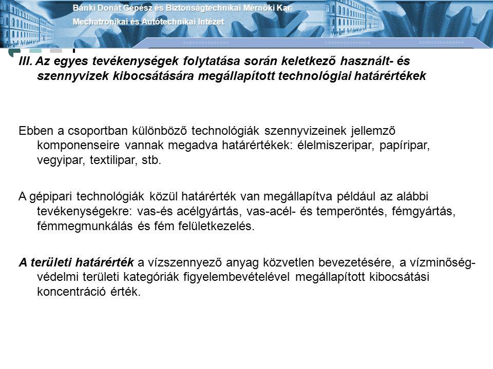 III. Az egyes tevékenységek folytatása során keletkező használt- és szennyvizek kibocsátására megállapított technológiai határértékek Ebben a csoportb