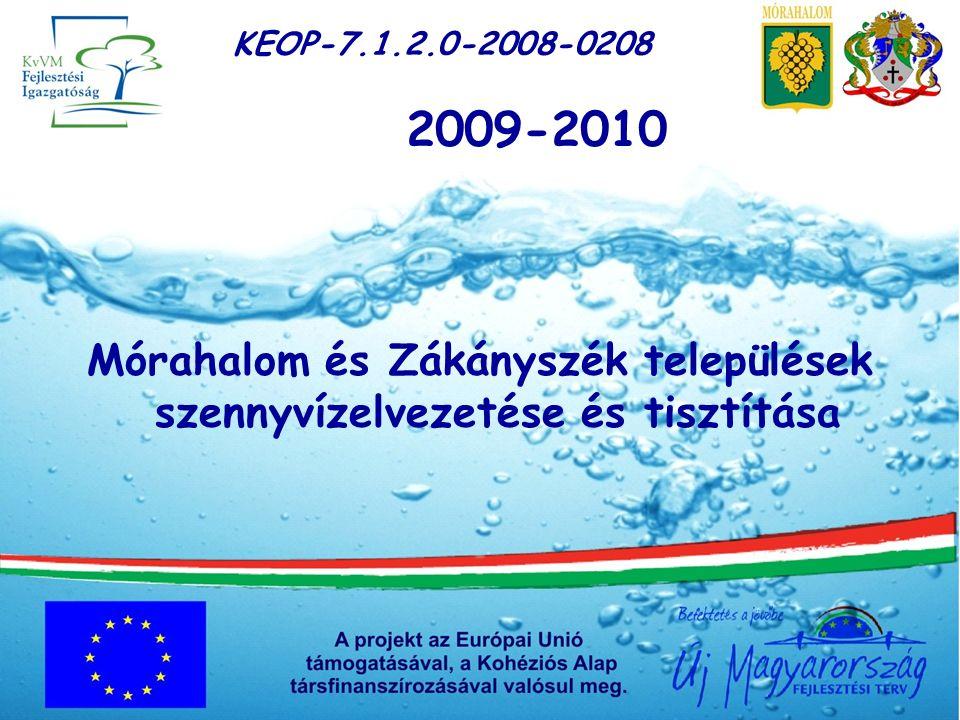 2009-2010 Mórahalom és Zákányszék települések szennyvízelvezetése és tisztítása KEOP-7.1.2.0-2008-0208