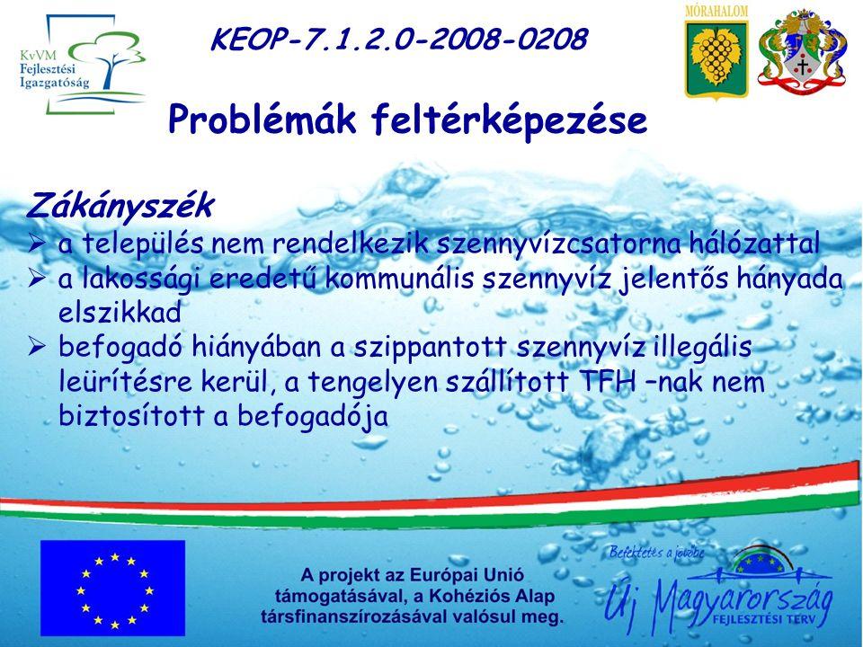 Szükségszerűség meghatározása KEOP-7.1.2.0-2008-0208 Gazdasági szempontok Környezetvédelmi szempontok Közegészségügyi szempontok Életszínvonal növekedés, lakosságmegtartó és vonzó képesség Állam tehermentesítése hosszú távon