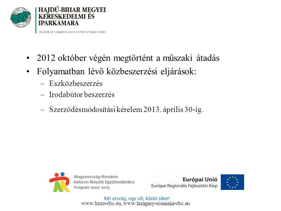 2012 október végén megtörtént a műszaki átadás Folyamatban lévő közbeszerzési eljárások: –Eszközbeszerzés –Irodabútor beszerzés –Szerződésmódosítási k