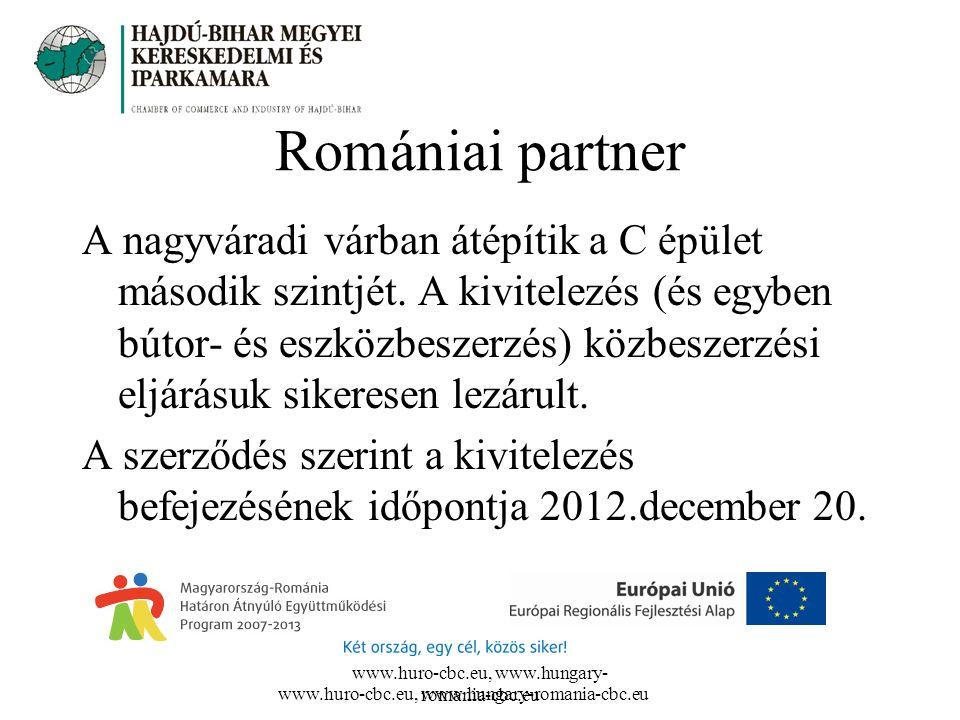 Romániai partner A nagyváradi várban átépítik a C épület második szintjét. A kivitelezés (és egyben bútor- és eszközbeszerzés) közbeszerzési eljárásuk