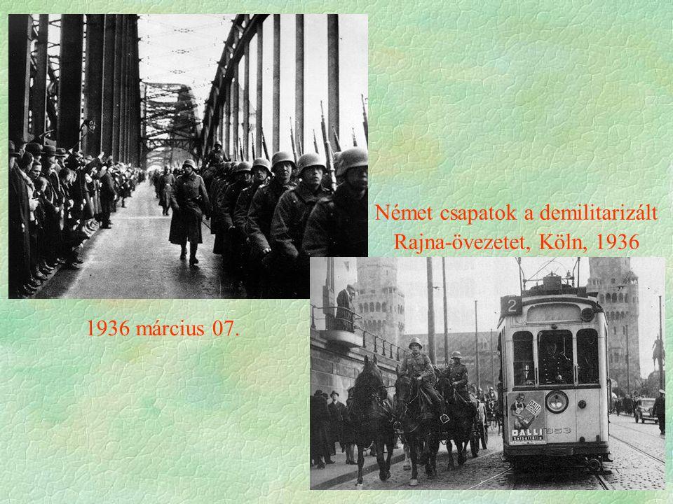 1936 március 07. Német csapatok a demilitarizált Rajna-övezetet, Köln, 1936