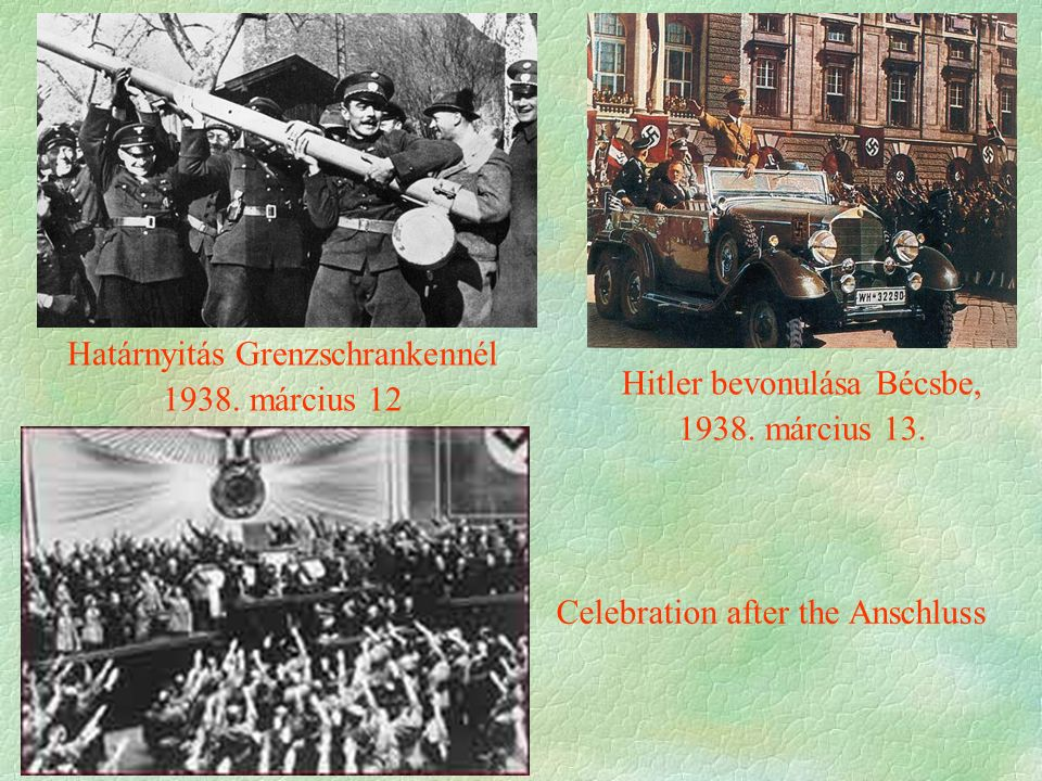 Hitler bevonulása Bécsbe, 1938. március 13. Határnyitás Grenzschrankennél 1938. március 12 Celebration after the Anschluss