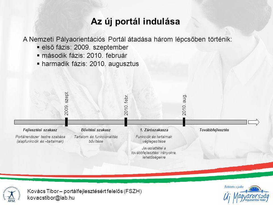 Az új portál indulása A Nemzeti Pályaorientációs Portál átadása három lépcsőben történik:  első fázis: 2009. szeptember  második fázis: 2010. februá
