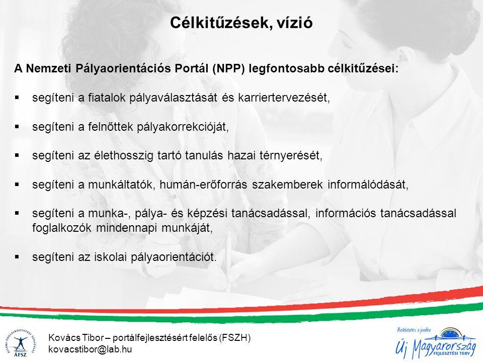 Célkitűzések, vízió A Nemzeti Pályaorientációs Portál (NPP) legfontosabb célkitűzései:  segíteni a fiatalok pályaválasztását és karriertervezését, 