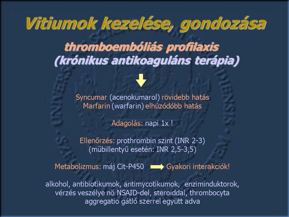 Syncumar (acenokumarol) rövidebb hatás Marfarin (warfarin) elhúzódóbb hatás Adagolás: napi 1x .