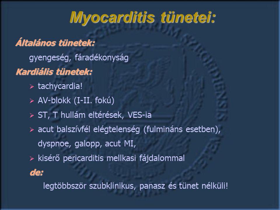 Általános tünetek: gyengeség, fáradékonyság Kardiális tünetek:  tachycardia.