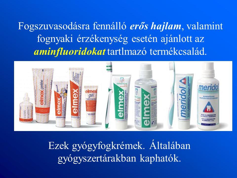 Ezek gyógyfogkrémek. Általában gyógyszertárakban kaphatók.