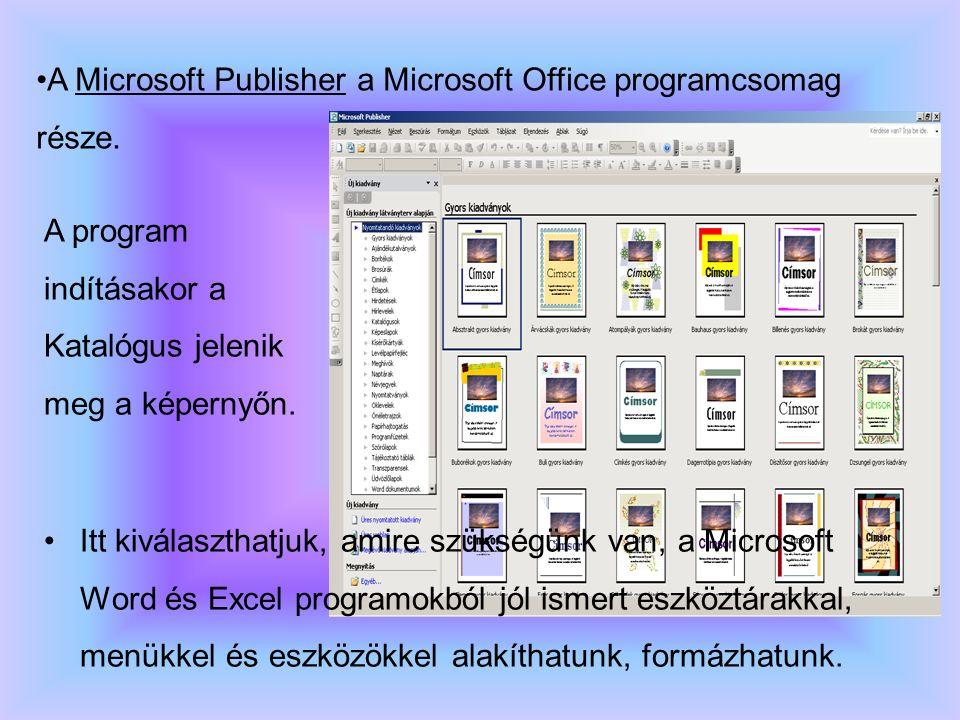 Itt kiválaszthatjuk, amire szükségünk van, a Microsoft Word és Excel programokból jól ismert eszköztárakkal, menükkel és eszközökkel alakíthatunk, formázhatunk.