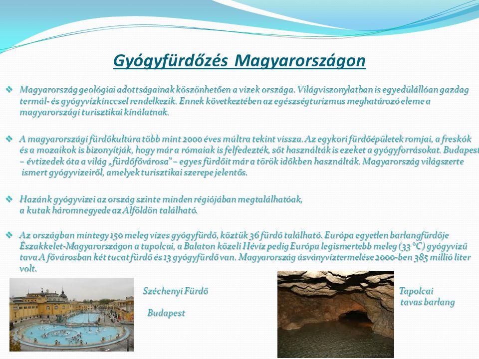 Gyógyfürdőzés Magyarországon  Magyarország geológiai adottságainak köszönhetően a vizek országa. Világviszonylatban is egyedülállóan gazdag termál- é