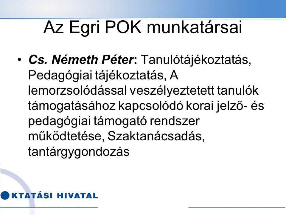 Az Egri POK munkatársai Csoba Károly : A pedagógiai-szakmai ellenőrzés (tanfelügyelet) területi szervezése Darvas Attila: A pedagógusminősítéssel kapcsolatos területi feladatok szervezése, koordinációja