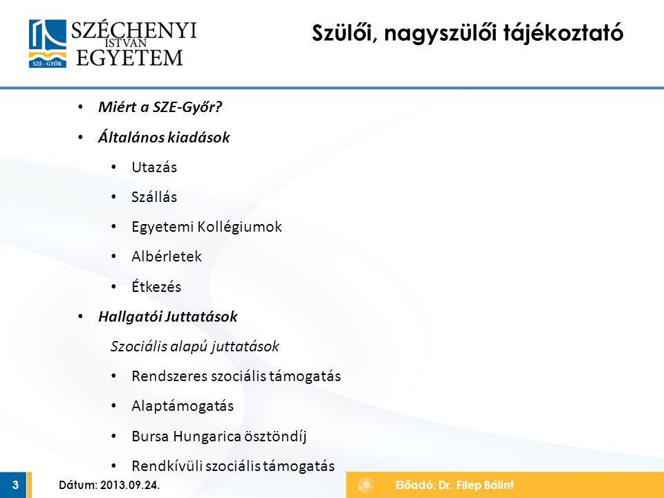 Dátum: 2013.09.24.4 Szülői, nagyszülői tájékoztató Előadó: Dr.