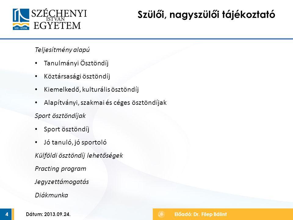 15 Észrevételek, javaslatok Előadó: Dr. Filep Bálint Dátum: 2013.09.24.