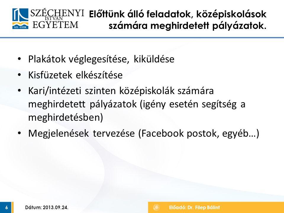 Dátum: 2013.09.24.7 Központi Felvételi Rendezvények Előadó: Dr.