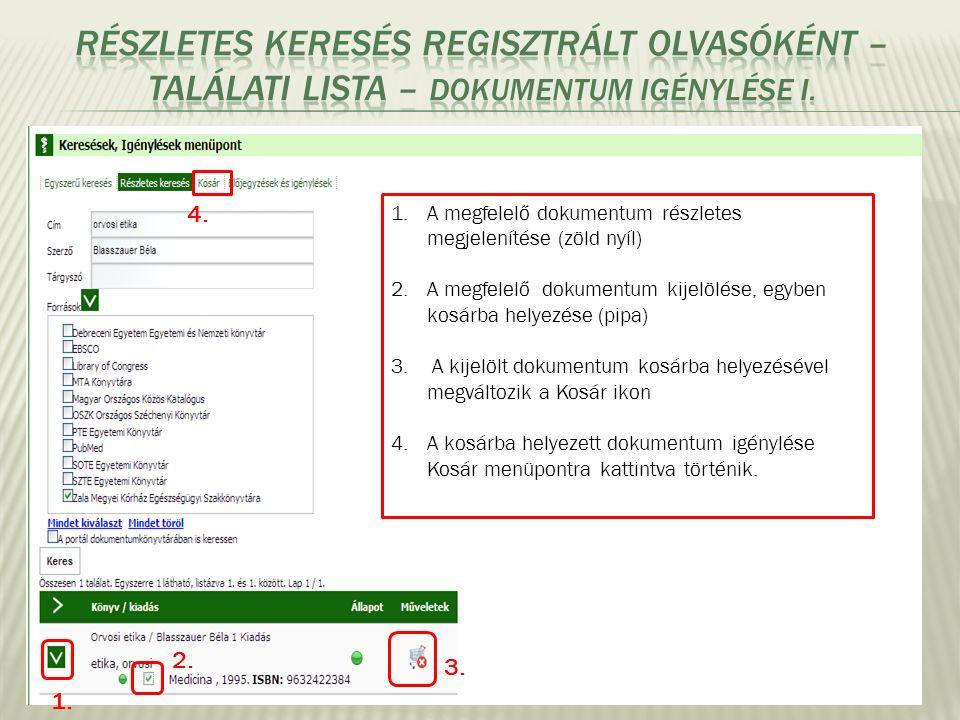 1.A megfelelő dokumentum részletes megjelenítése (zöld nyíl) 2.A megfelelő dokumentum kijelölése, egyben kosárba helyezése (pipa) 3.