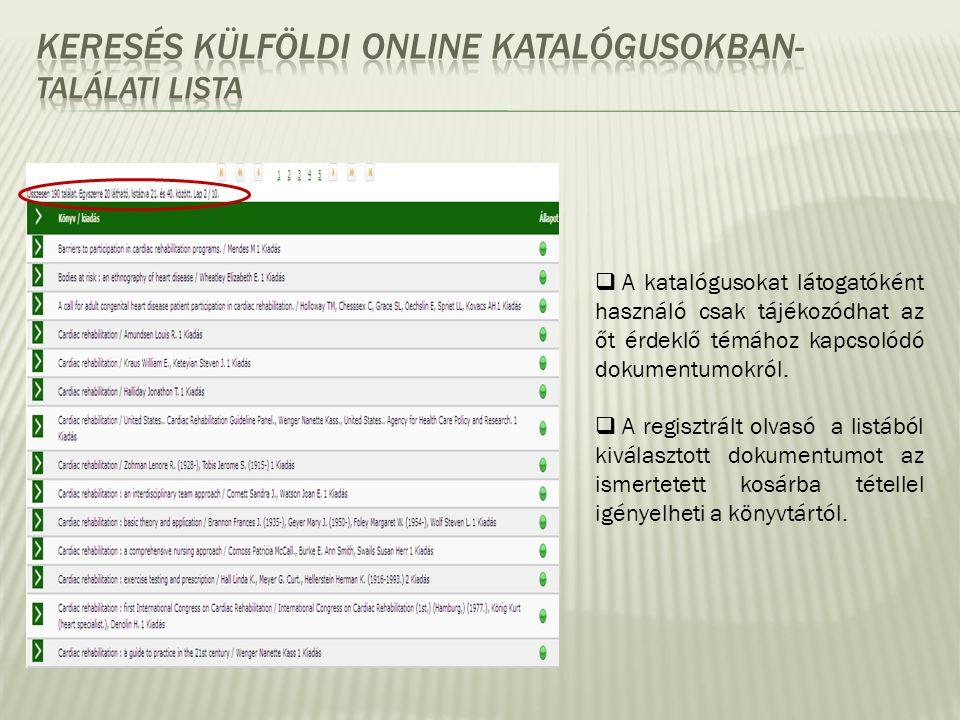  A katalógusokat látogatóként használó csak tájékozódhat az őt érdeklő témához kapcsolódó dokumentumokról.