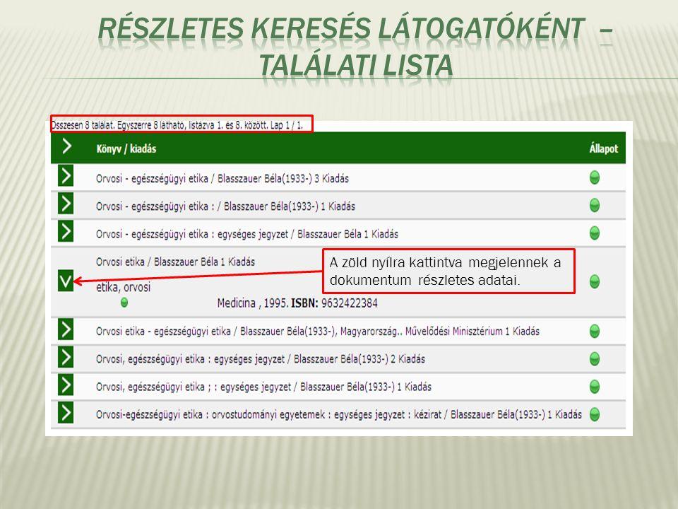 A zöld nyílra kattintva megjelennek a dokumentum részletes adatai.