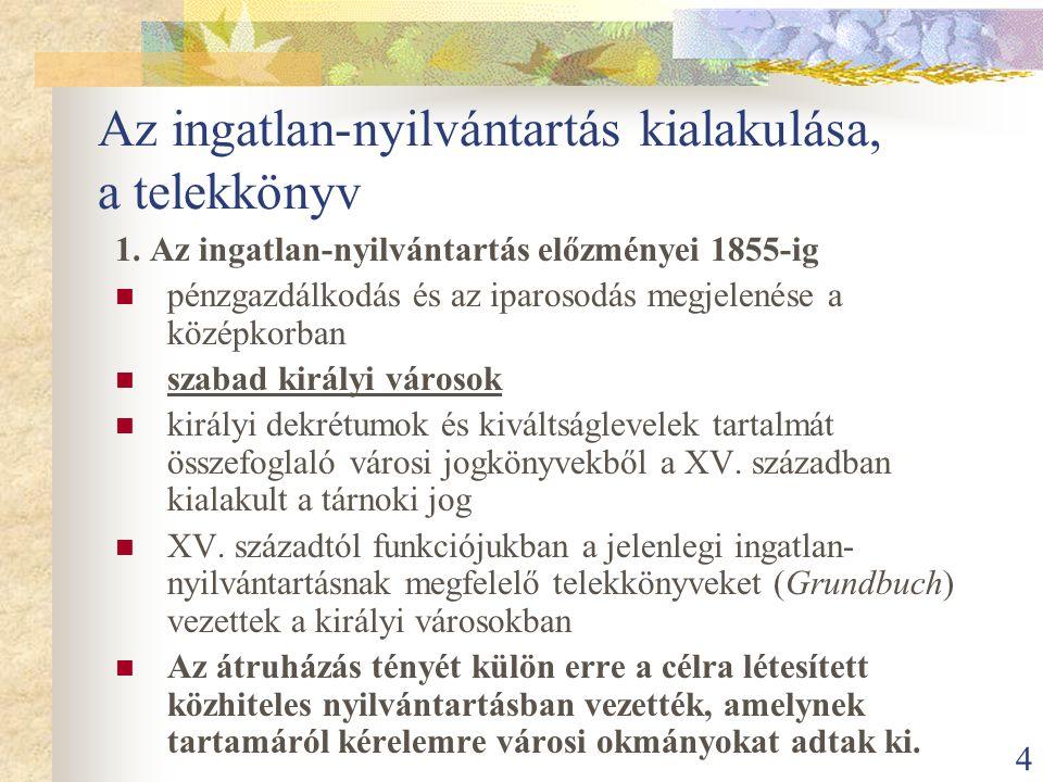 5 nemesi társadalom tulajdoni viszonyait az ősiség jellemezte, amely jelentette: 1.