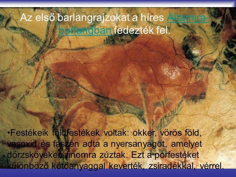 Az első barlangrajzokat a híres Altamira- barlangban fedezték fel.Altamira- barlangban Festékeik földfestékek voltak: okker, vörös föld, vasoxid és faszén adta a nyersanyagot, amelyet dörzsköveken finomra zúztak.