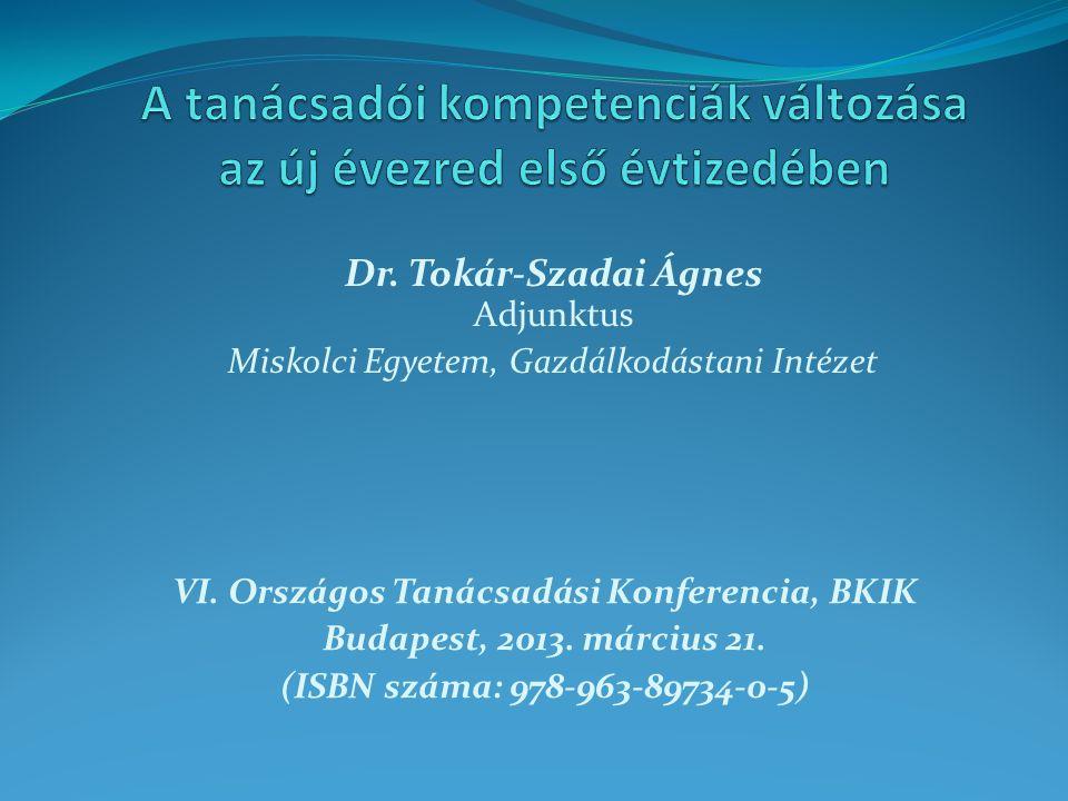 Dr. Tokár-Szadai Ágnes Adjunktus Miskolci Egyetem, Gazdálkodástani Intézet VI.