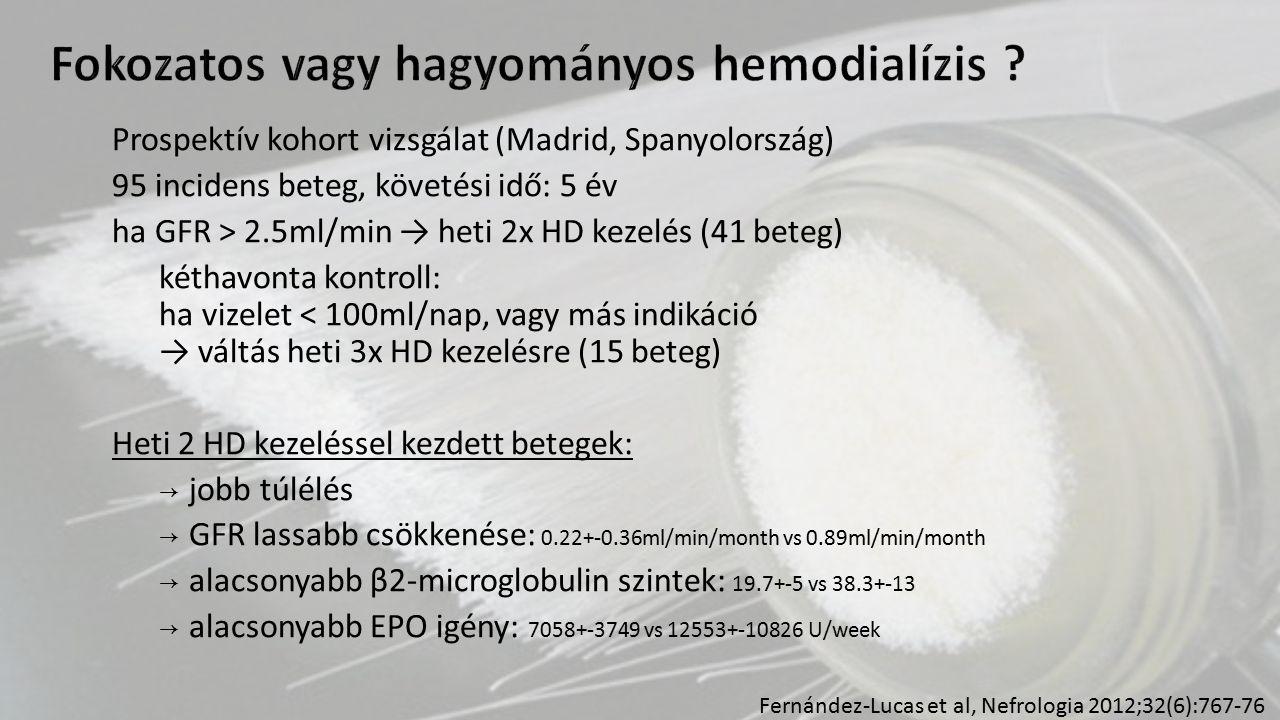 Prospektív kohort vizsgálat (Madrid, Spanyolország) 95 incidens beteg, követési idő: 5 év ha GFR > 2.5ml/min → heti 2x HD kezelés (41 beteg) kéthavont