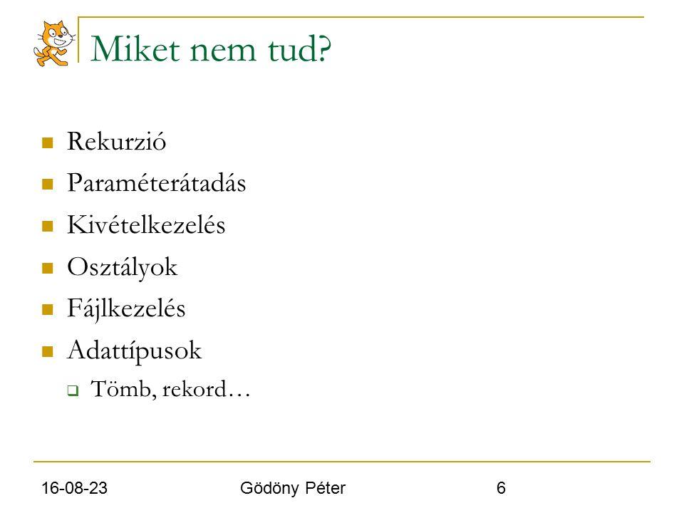 16-08-23 Gödöny Péter 7 Felület Forrás: http://scratch.inf.elte.hu/lecke/attekintesek/kezelofelulet