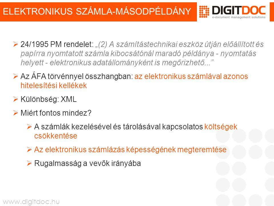"""www.digitdoc.hu ELEKTRONIKUS SZÁMLA-MÁSODPÉLDÁNY  24/1995 PM rendelet: """"(2) A számítástechnikai eszköz útján előállított és papírra nyomtatott számla"""
