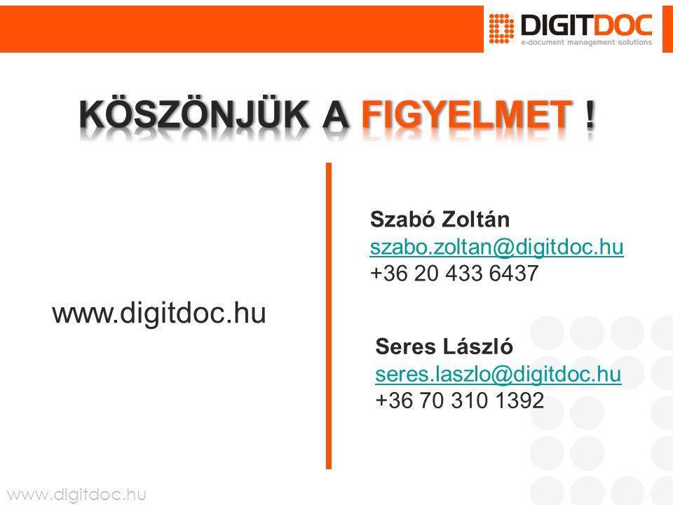 www.digitdoc.hu Szabó Zoltán szabo.zoltan@digitdoc.hu +36 20 433 6437 szabo.zoltan@digitdoc.hu Seres László seres.laszlo@digitdoc.hu +36 70 310 1392 seres.laszlo@digitdoc.hu www.digitdoc.hu