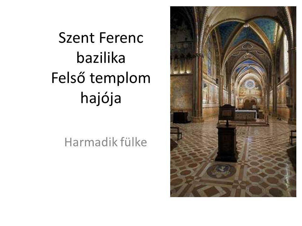 Szent Ferenc bazilika Felső templom hajója Harmadik fülke