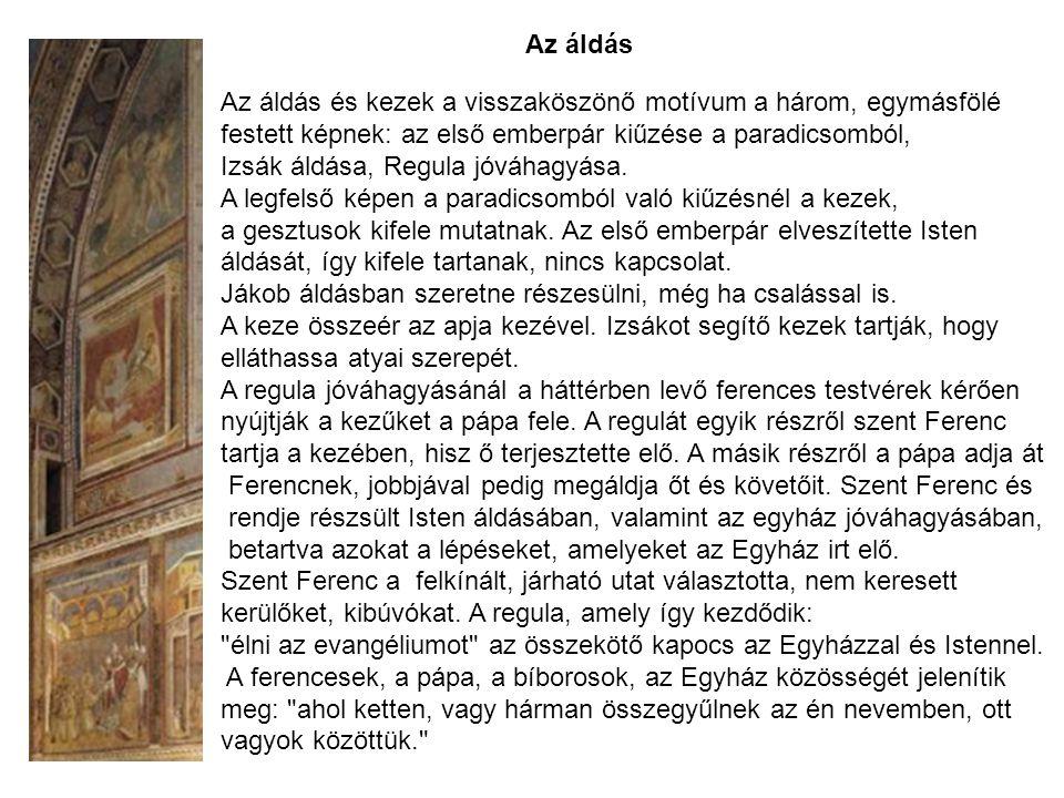 Az áldás és kezek a visszaköszönő motívum a három, egymásfölé festett képnek: az első emberpár kiűzése a paradicsomból, Izsák áldása, Regula jóváhagyása.