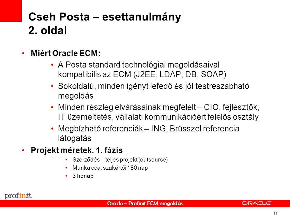 Oracle – Profinit ECM megoldás 11 Cseh Posta – esettanulmány 2.