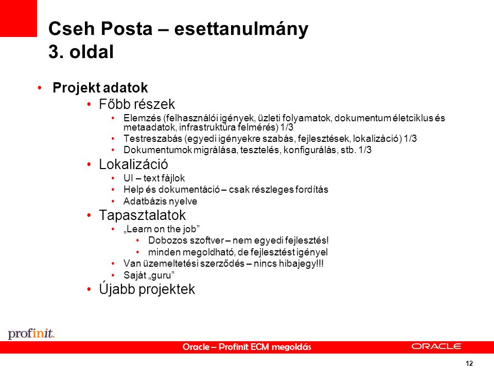 Oracle – Profinit ECM megoldás 12 Cseh Posta – esettanulmány 3.