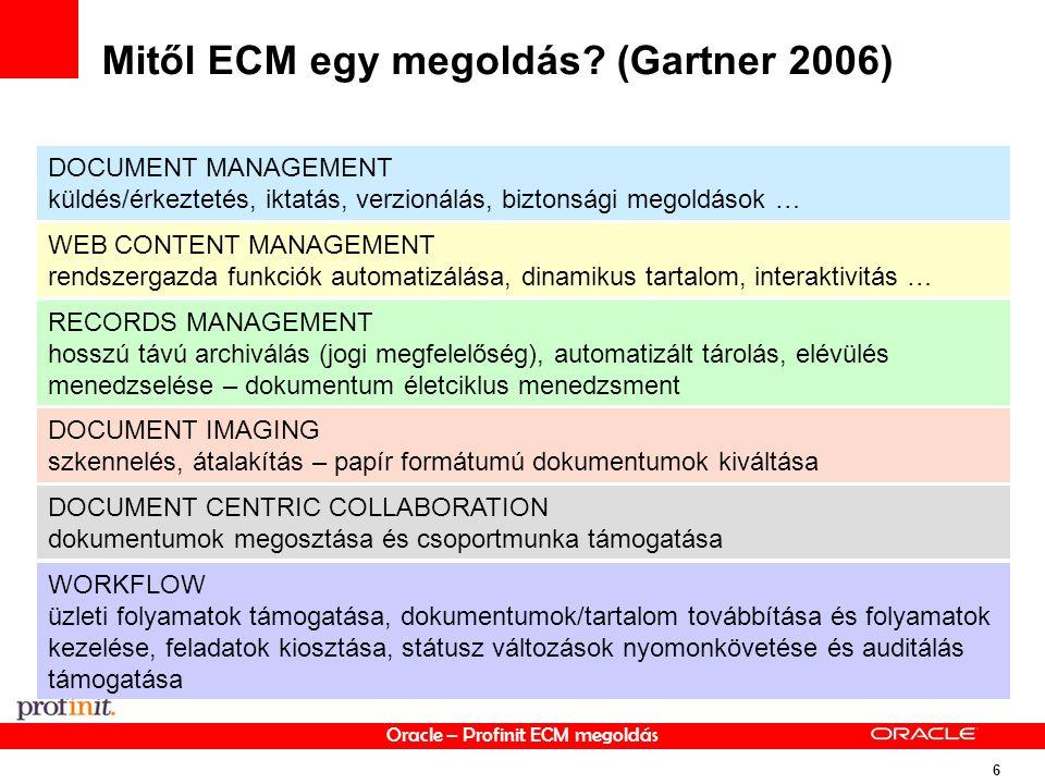 Oracle – Profinit ECM megoldás 6 Mitől ECM egy megoldás.