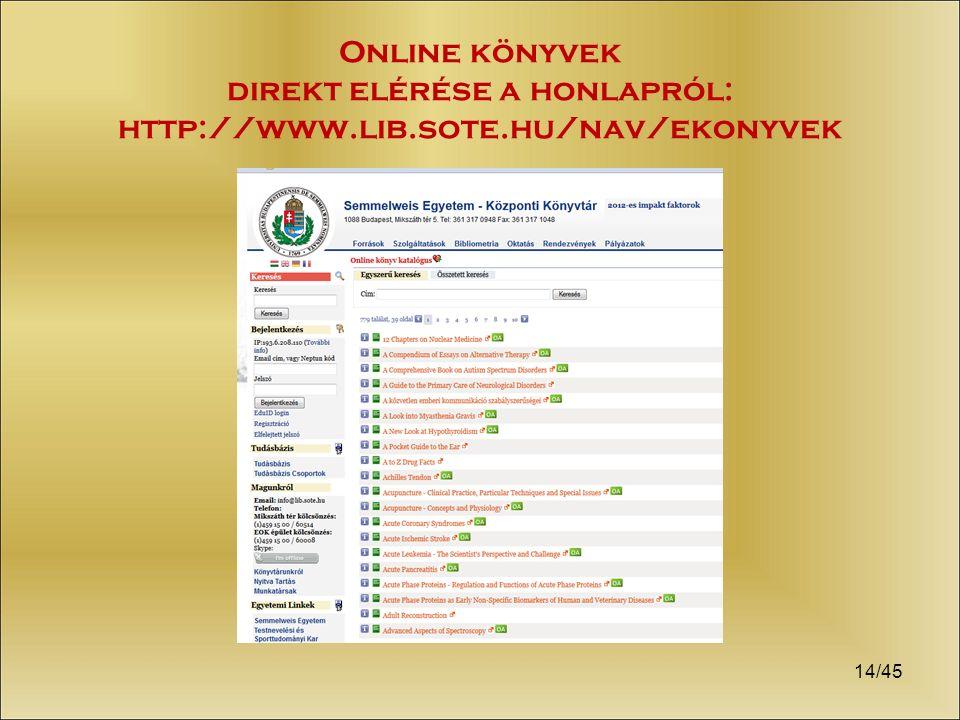 14/45 Online könyvek direkt elérése a honlapról: http://www.lib.sote.hu/nav/ekonyvek