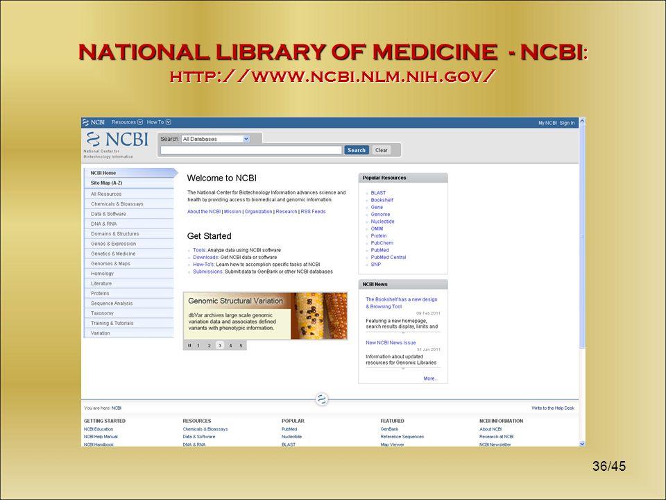 36/45 NATIONAL LIBRARY OF MEDICINE - NCBI : http://www.ncbi.nlm.nih.gov/