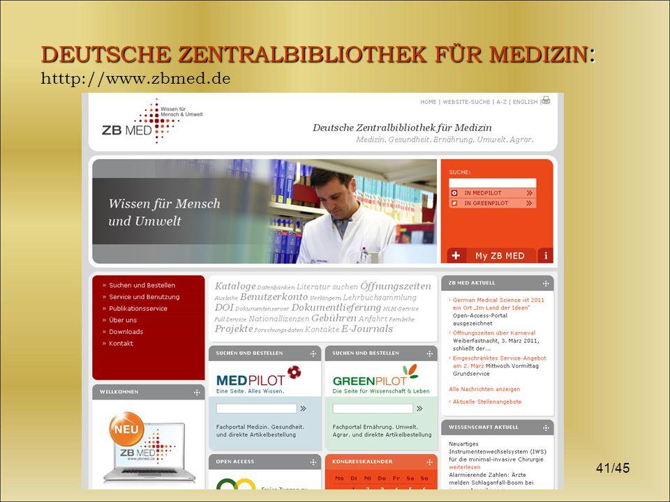 41/45 DEUTSCHE ZENTRALBIBLIOTHEK FÜR MEDIZIN : DEUTSCHE ZENTRALBIBLIOTHEK FÜR MEDIZIN : htttp://www.zbmed.de