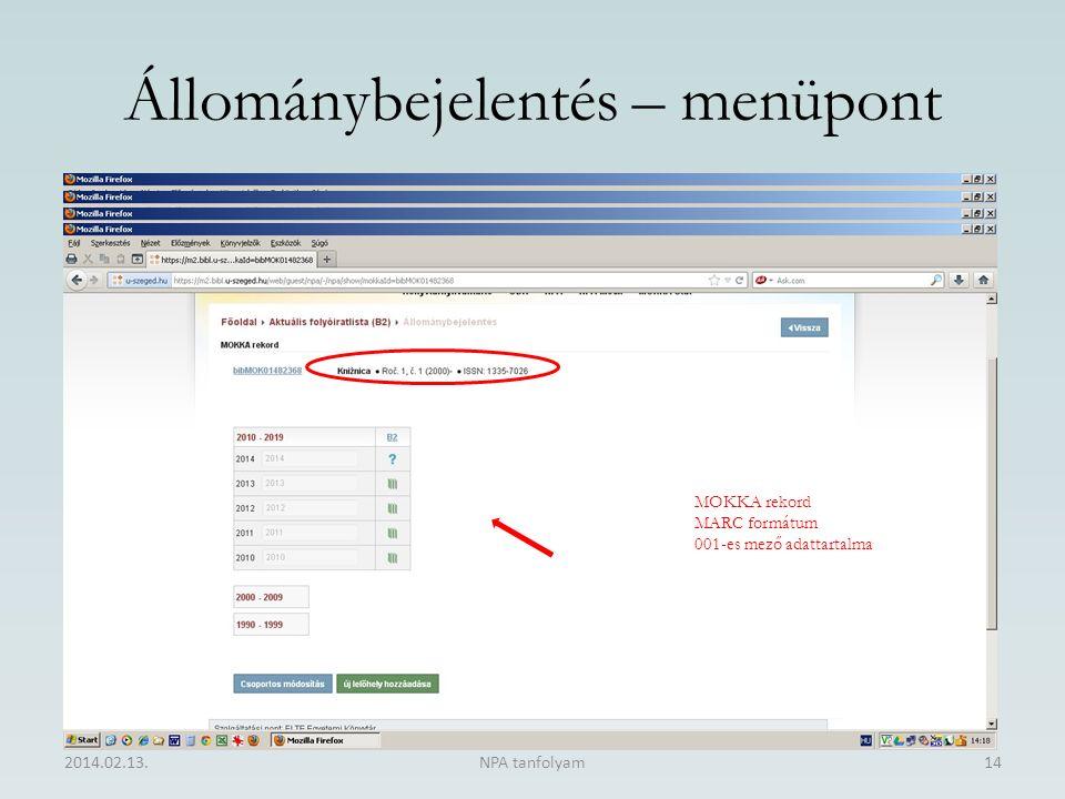 Állománybejelentés – menüpont Szolgáltatási ponthoz tartozó folyóiratok egyedi állománya 2014.02.13.NPA tanfolyam14 MOKKA rekord MARC formátum 001-es mező adattartalma