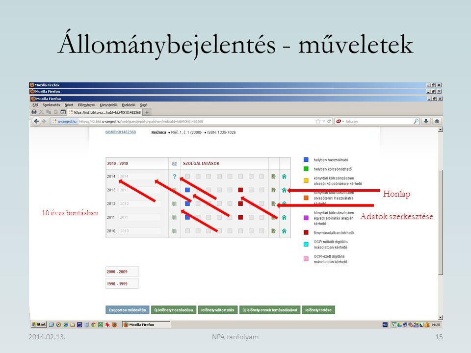 Állománybejelentés - műveletek 2014.02.13.NPA tanfolyam15 Adatok szerkesztése Honlap 10 éves bontásban