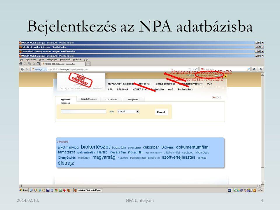 Bejelentkezés az NPA adatbázisba 2014.02.13.NPA tanfolyam4 Általános azonosító: NPAB2 Általános jelszó: NPAB2
