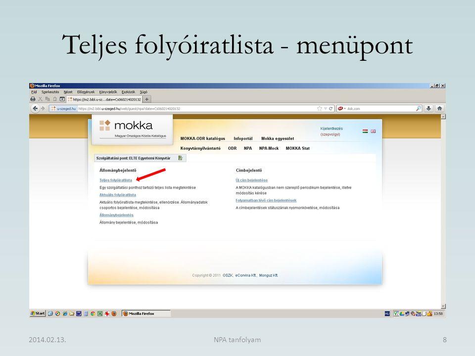 Teljes folyóiratlista - menüpont Szolgáltatási ponthoz tartozó folyóiratok összessége, amelyekhez állományadat lett bejelentve (kurrens, lemondott, megszűnt …) 2014.02.13.NPA tanfolyam8