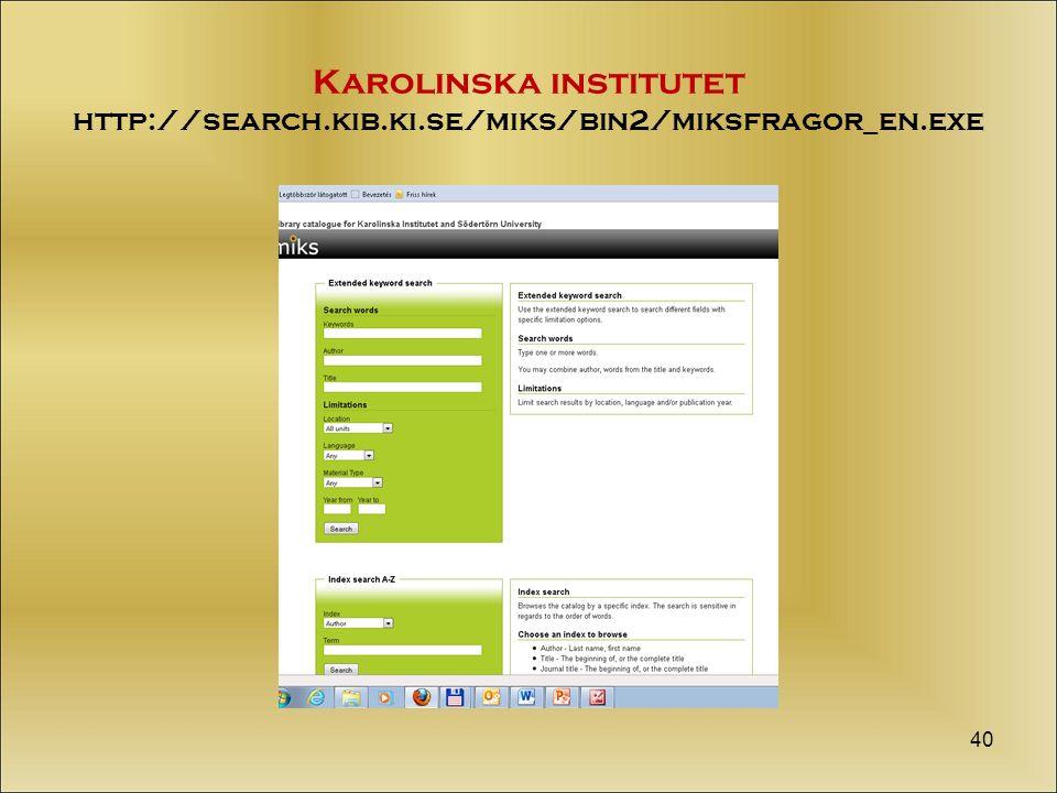 Karolinska institutet http://search.kib.ki.se/miks/bin2/miksfragor_en.exe 40