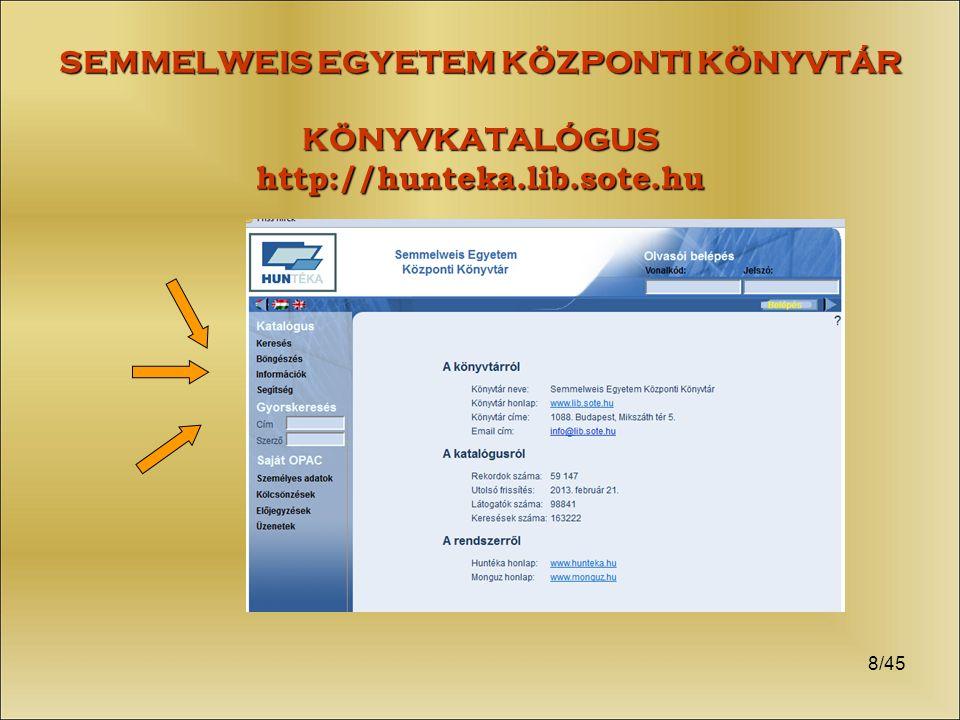 8/45 SEMMELWEIS EGYETEM KÖZPONTI KÖNYVTÁR KÖNYVKATALÓGUS http://hunteka.lib.sote.hu