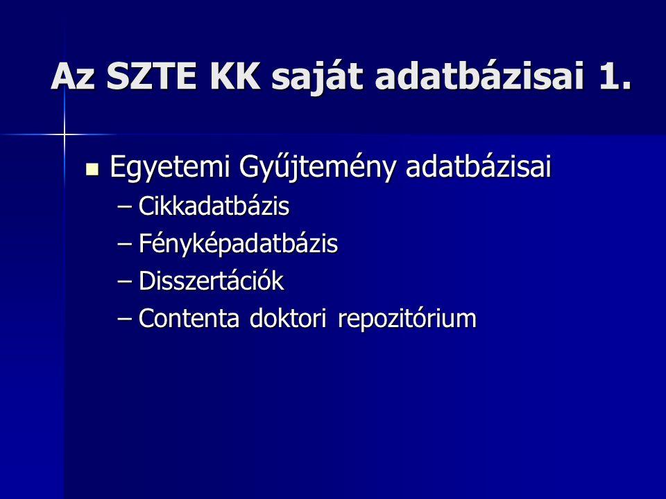 Az SZTE KK saját adatbázisai 1.